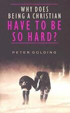 Why Does Being a Christian Have to Be So Hard?: Studies in Hebrews 12:1-13