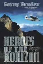 ~~~Heroes of the Horizon: Flying Adventures of Alaska by Gerry Bruder PB Book~~~
