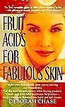 Fruit Acids for Fabulous Skin