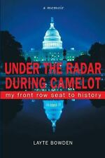 Under the Radar During Camelot: My Front Row Seat to History (Paperback or Softb