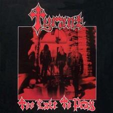 TYRANT-Too Late To Pray CD Attacker,Metal Church,Villain, Heathens Rage, Private