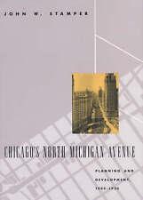 Chicago's North Michigan Avenue: Planning and Development, 1900-1930 (Chicago Ar