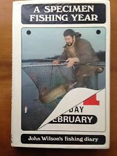 RARE 1st A SPECIMEN FISHING YEAR by JOHN WILSON H/B Carp Pike Tench Fishing Book