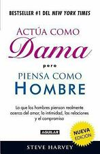 ACT·A COMO DAMA PERO PIENSA COMO HOMBRE / ACT LIKE A LADY, THINK LIKE A MAN - HA