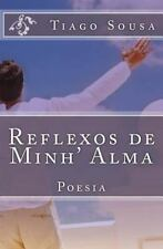 Reflexos de Minh' Alma by Tiago Sousa (2013, Paperback)