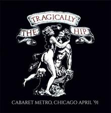 THE TRAGICALLY HIP - CABARET METRO CHICAGO APRIL 91 (NEW/SEALED) CD