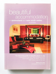 Beautiful Accommodation In Queensland & NSW Travel Book Simon St John