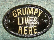 GRUMPY LIVES HERE  HOUSE DOOR PLAQUE SIGN GARDEN OFFICE SHED