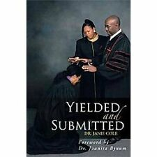 Yielded and Submitted by Janie Cole (2011, Hardcover)