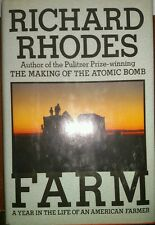 Farm : A Year in the Life of an American Farmer by Richard Lee Rhodes1989 1st Ed