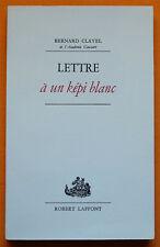 BERNARD CLAVEL LETTRE À UN KÉPI BLANC 1975 Édition originale 1/20 vélin Lana