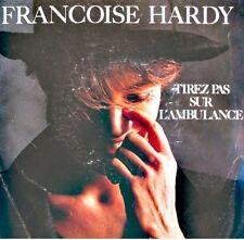 FRANÇOISE HARDY tirez pas sur l'ambulance/l'aureole neon SP 1982 FLARENASCH VG+