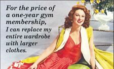 For The Price Of A One Year Gym Membership... funny fridge magnet (ep) REDUCED