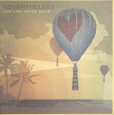 Live Like We're Alive Nevertheless MUSIC CD