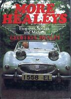 More Healeys - Frogeyes, Sprites and Midgets by Geoffrey Healey - book