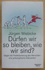 Dürfen wir so bleiben wie wir sind - Jürgen Wiebicke 2013 Lebensführung Buch