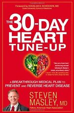 The 30-Day Heart Tune-Up: A Breakthrough Medical Plan to Prevent and Reverse Hea