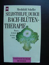 Mechthild Scheffer: Selbsthilfe durch Bach-Blüten-Therapie. Heyne