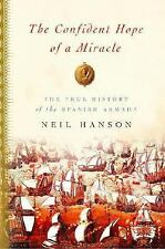 The Confident Hope of a Miracle: The True History of the Spanish Armada, Good Bo
