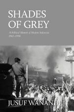 Shades of Grey: A Political Memoir of Modern Indonesia 1965-1998 (Paperback or S