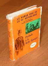 LE ROMAN VRAI DE LA IIIe REPUBLIQUE / PRELUDE A LA BELLE EPOQUE - GUILLEMINAULT