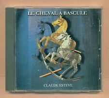 CD / CLAUDE ESTEVE - LE CHEVAL A BASCULE + 2 titres - SCENE VAUBAN / GRAVELINES