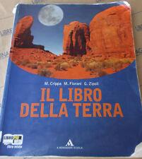 IL LIBRO DELLA TERRA - M.CRIPPA M.FIORANI G.ZIPOLI - ARNOLDO MONDADORI SCUOLA
