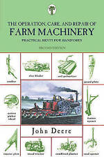 NEW Operation, Care, and Repair of Farm Machinery: Practical Hints For Handymen