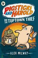 Pigsticks and Harold and the Tuptown Thief by Alex Milway BRAND NEW (P/B, 2014)