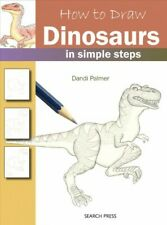 How to Draw Dinosaurs in Simple Steps, Paperback by Palmer, Dandi, Acceptable...