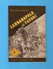 ►FERENCZI - MON ROMAN POLICIER N°104 - SARDANAPALE LE FAVORI - JEAN DAYE - 1949