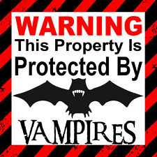 Warning This property is protected by Vampires ,car,door ,Lap top,window Sticker