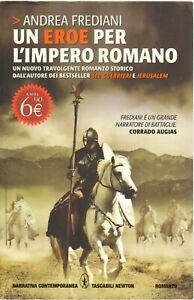 Un Eroe per l'Impero Romano di Andrea Frediani ed. Newton Compton