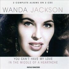 You Can't Have My Love/In the Middle of a Heart by Wanda Jackson CD 2 Disc Set