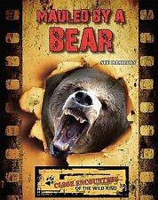 Mauled by a Bear (Close Encounters of the Wild Kind)-ExLibrary