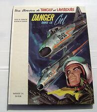 TANGUY ET LAVERDURE .  3 . Danger dans le ciel . CHARLIER , UDERZO . BD