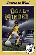 Choose to Win: Goal-Minded : A Choose Your Path Soccer Book by Lisa Bolt...