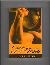 Brooks D Kubik LEGACY OF IRON A Novel