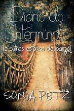 Diário Do Intermúndio (e Outras Estórias de Banzo) by Sonja Petz (2014,...