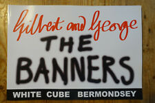 Gilbert and George 'The Banners' SIGNED exhibition catalogue White Cube 2015