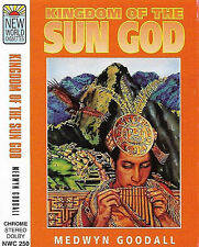 MEDWYN GOODALL KINGDOM OF THE SUN GOD CASSETTE ALBUM NEW AGE NEW WORLD AMBIENT