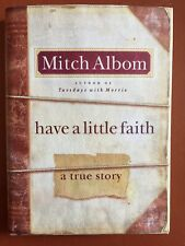 HAVE A LITTLE FAITH A TRUE STORY Mitch Albom * First Edition * 2009 * Hardcover