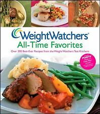 Weight Watchers All-time Favorites : Over 200 Best-Ever Recipes from the Weight