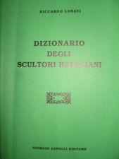 Dizionario degli Scultori Bresciani - [Giorgio Zanolli Editorie]