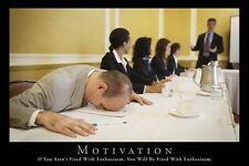 MOTIVATION Poster - Funny College Full Size 24x36 Print  ~ Fired With Enthusiasm