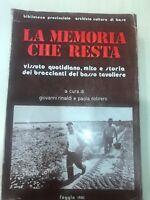 LA MEMORIA CHE RESTA  VISSUTO QUOTIDIANO,MITO E STORIA DEI BRACCIANTI DEL BASSO