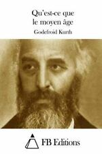 Qu'est-Ce Que le Moyen âge by Godefroid Kurth (2015, Paperback)