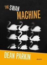 The Swan Machine by Parkin, Dean Book The Cheap Fast Free Post