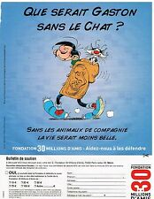 Publicité Advertising 2004 Fondation 30 Millions d'amis avec Gaston lagaffe