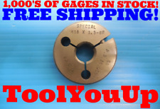 M18 X 1.5 6g SPECIAL METRIC THREAD RING GAGE 18.0 1.50 GO ONLY P.D. = 16.958